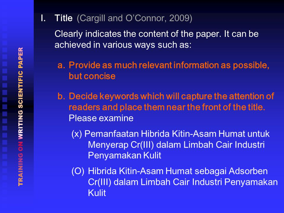 I.Title (Cargill and O'Connor, 2009) Clearly indicates the content of the paper.