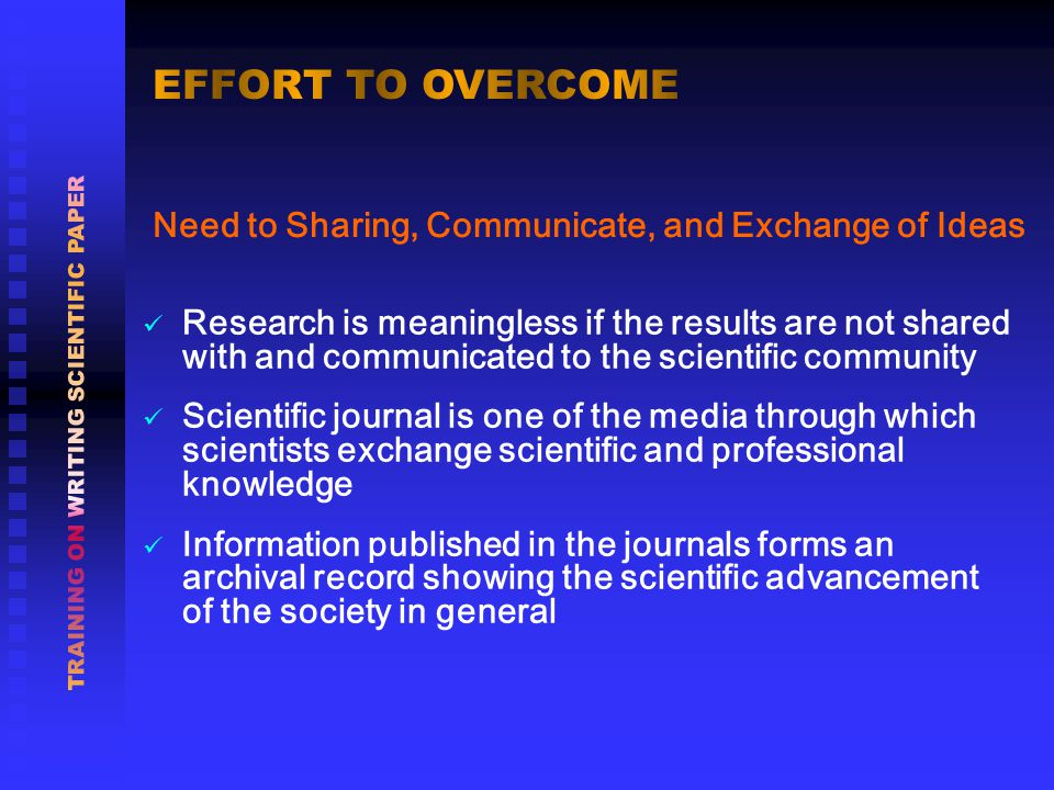 The content and the organization of a scientific paper reflect the logical thinking in scientific investigation, and the preparation of a scientific paper for journal is an integral part of the individual research effort Before preparing a scientific paper, an author should evaluate his/her research outcomes and judge that they give an important contribution to the field The writing process initially requires a thorough review and evaluation of previous related work in the literature, which helps the author in acquainting whether his/her idea is truly new and significant