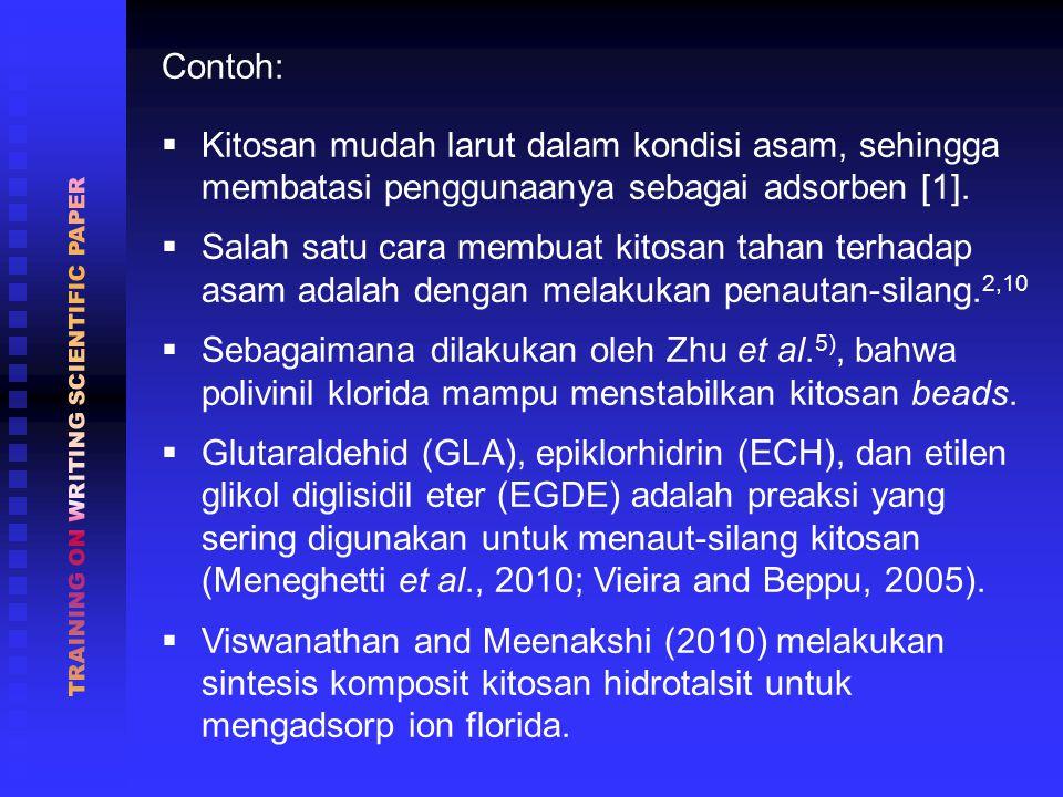 Contoh:  Kitosan mudah larut dalam kondisi asam, sehingga membatasi penggunaanya sebagai adsorben [1].