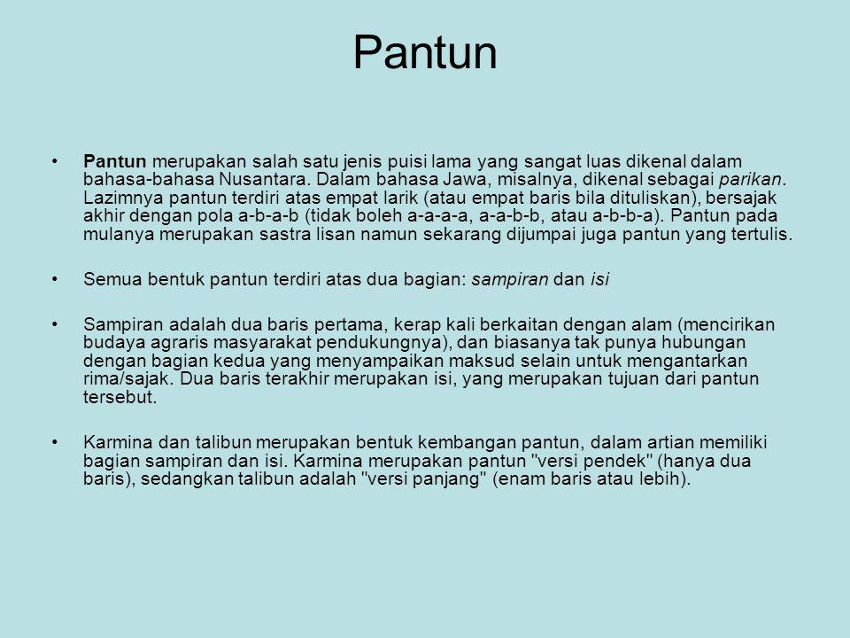 Pantun Pantun merupakan salah satu jenis puisi lama yang sangat luas dikenal dalam bahasa-bahasa Nusantara. Dalam bahasa Jawa, misalnya, dikenal sebag