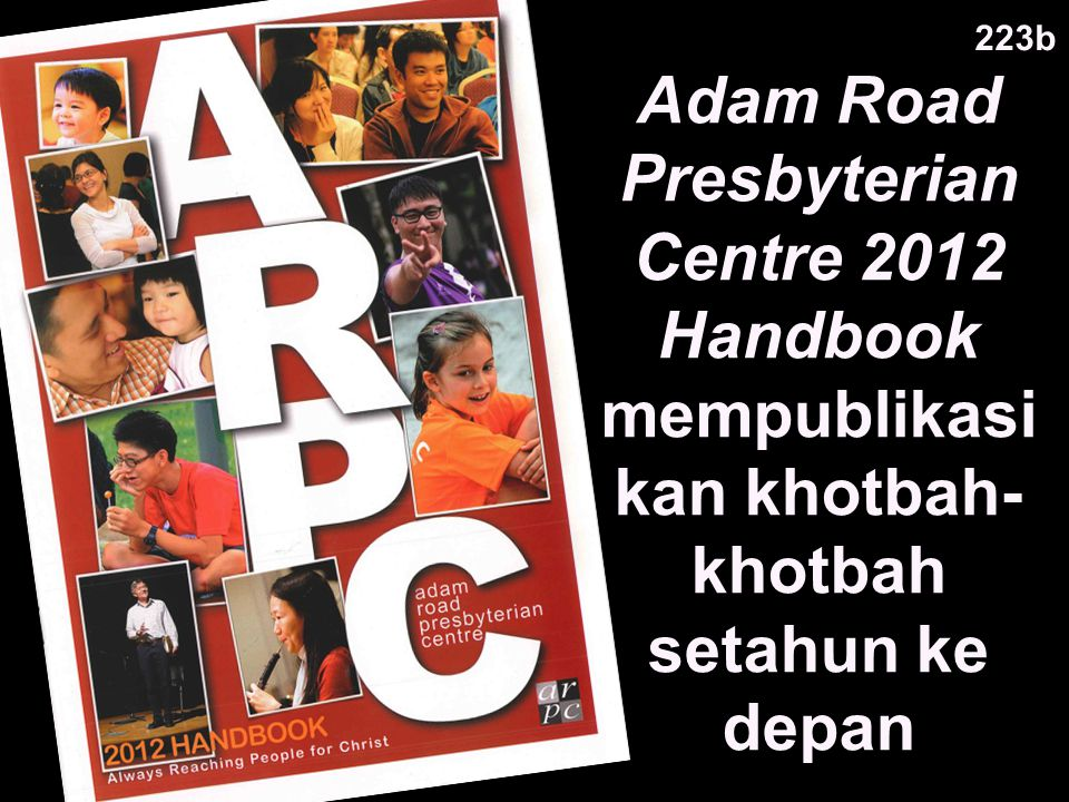 Adam Road Presbyterian Centre 2012 Handbook mempublikasi kan khotbah- khotbah setahun ke depan 223b