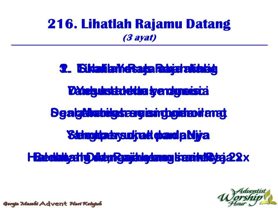 217.Tambahkanlah Trang Lampumu (4 ayat) Reff: Hai saudara berjagalah.