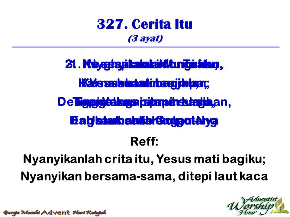 328.Tuhan Topan Sedang Mendru (3 ayat) Reff: Angin dan ombak turut printah-Nya.