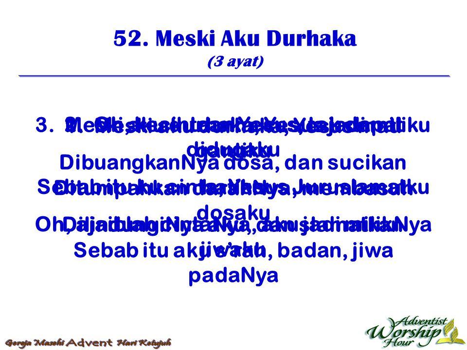 53.Bri Aku Jalan Serta Mu (2 ayat) 1.