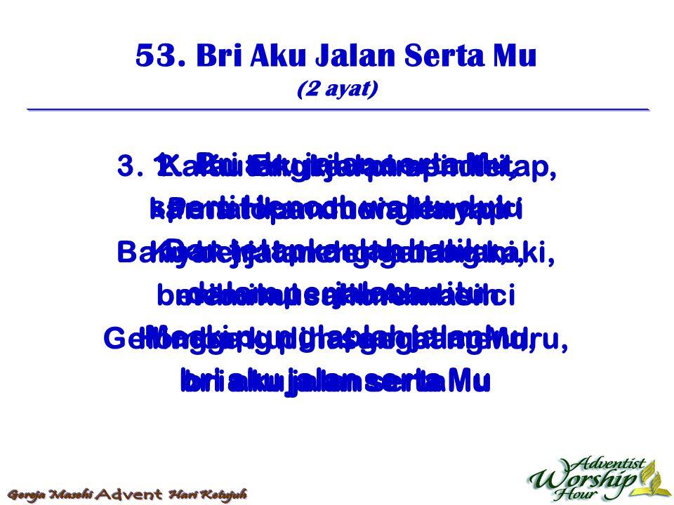 54.Ya Tuhan, Iringlah kami (3 ayat) 1.