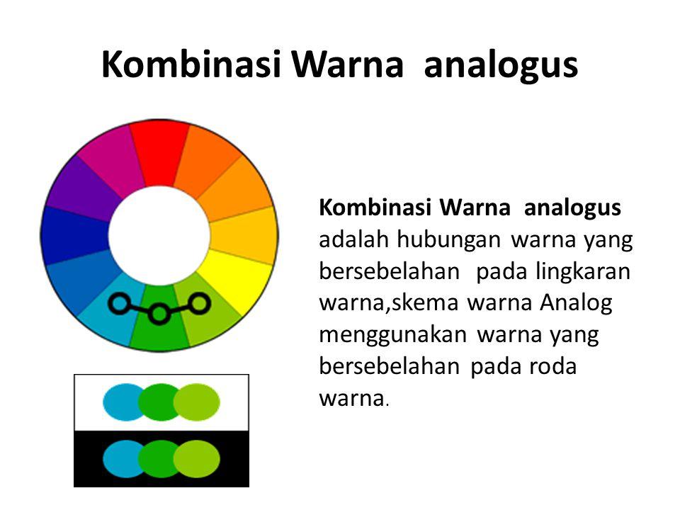 Kombinasi Warna analogus Kombinasi Warna analogus adalah hubungan warna yang bersebelahan pada lingkaran warna,skema warna Analog menggunakan warna ya