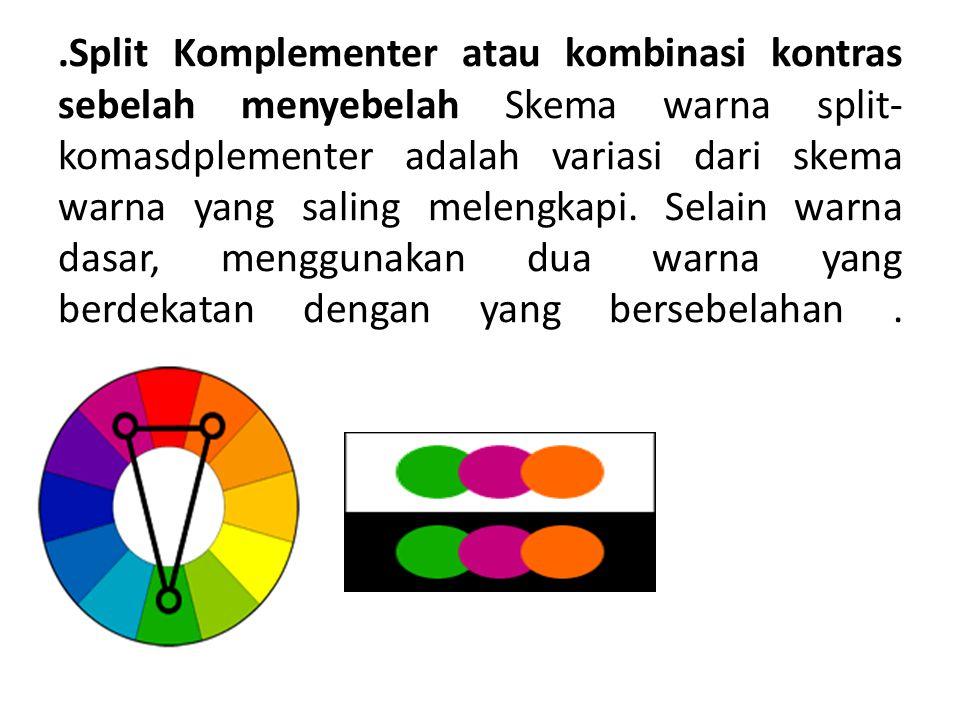 .Split Komplementer atau kombinasi kontras sebelah menyebelah Skema warna split- komasdplementer adalah variasi dari skema warna yang saling melengkap