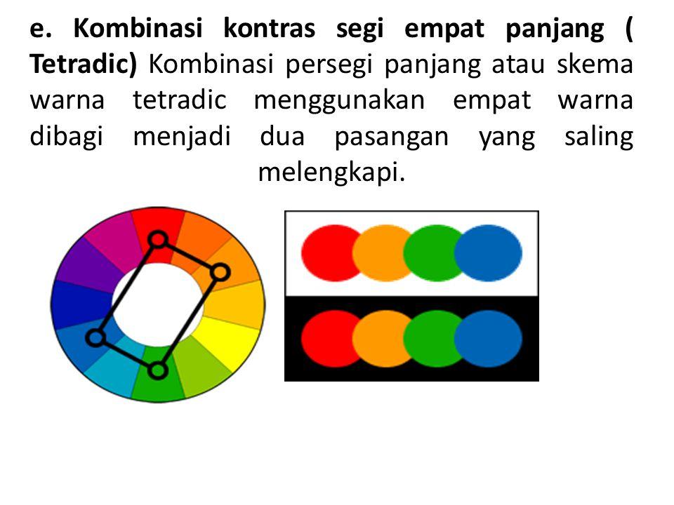 e. Kombinasi kontras segi empat panjang ( Tetradic) Kombinasi persegi panjang atau skema warna tetradic menggunakan empat warna dibagi menjadi dua pas
