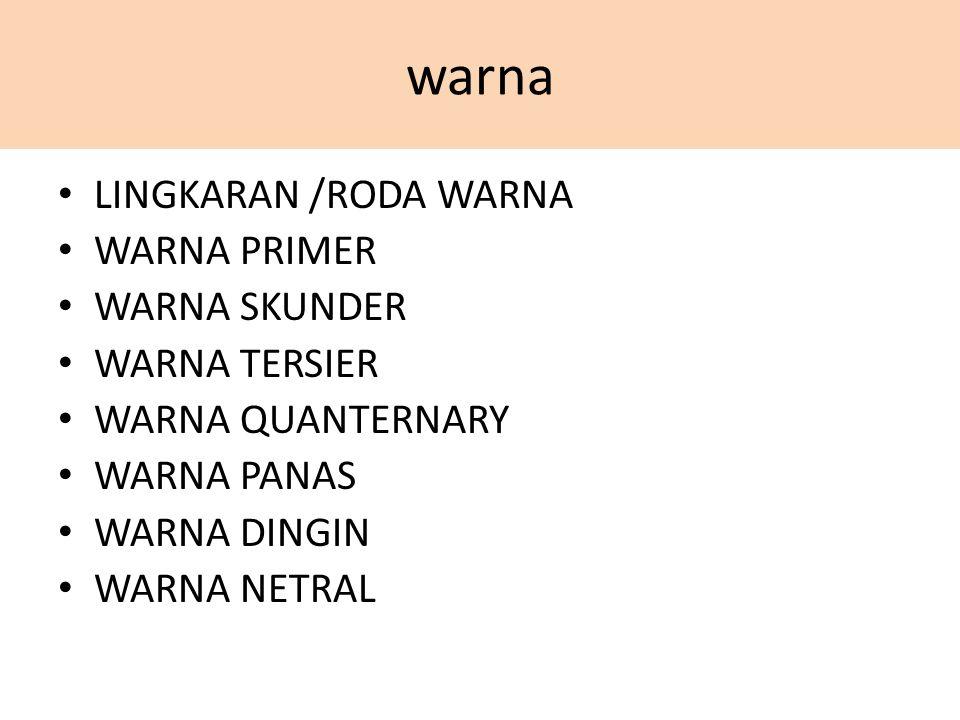 LINGKARAN /RODA WARNA WARNA PRIMER WARNA SKUNDER WARNA TERSIER WARNA QUANTERNARY WARNA PANAS WARNA DINGIN WARNA NETRAL
