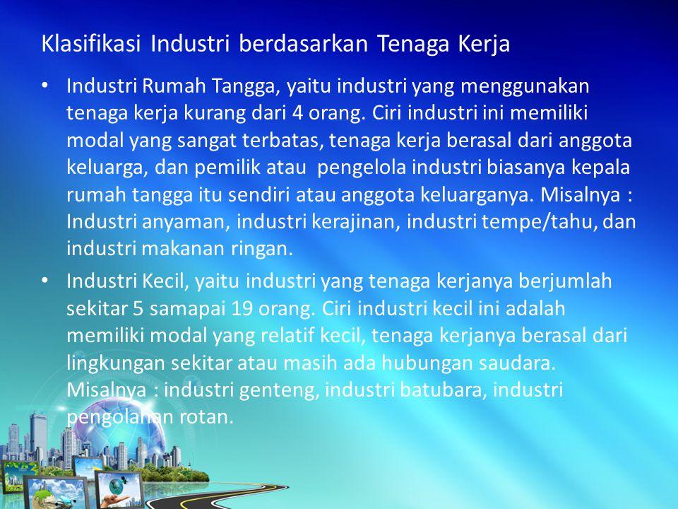 Industri Rumah Tangga, yaitu industri yang menggunakan tenaga kerja kurang dari 4 orang.