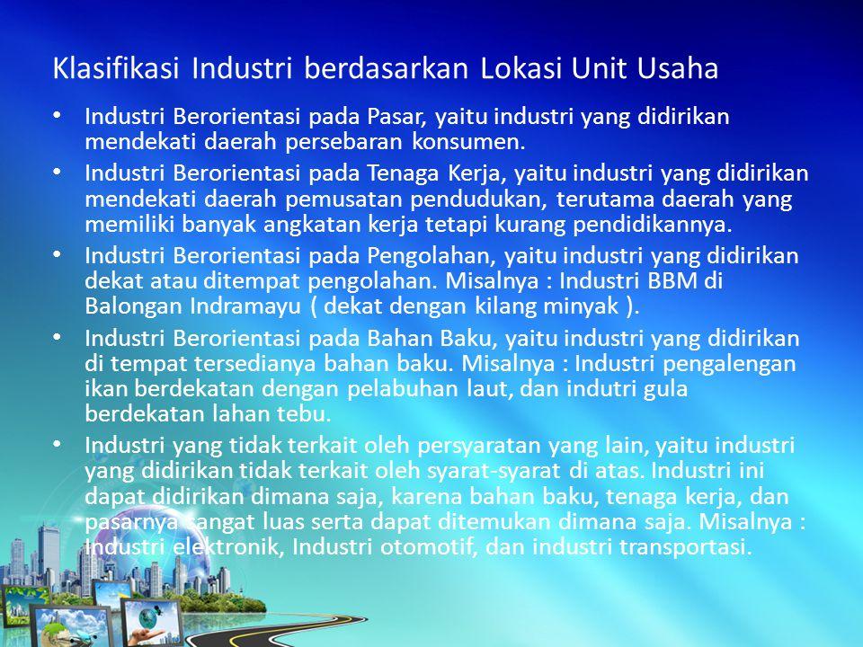Industri Berorientasi pada Pasar, yaitu industri yang didirikan mendekati daerah persebaran konsumen.
