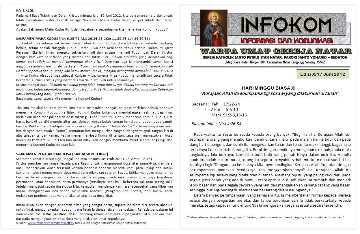 "Edisi X/17 Juni 2012 HARI MINGGU BIASA XI ""Kerajaan Allah itu seumpama biji sesawi yang ditaburkan di tanah"" Bacaan I : Yeh 17:22-24 II : 2 Kor 5:6-10"