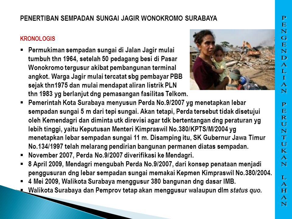  Permukiman sempadan sungai di Jalan Jagir mulai tumbuh thn 1964, setelah 50 pedagang besi di Pasar Wonokromo tergusur akibat pembangunan terminal an
