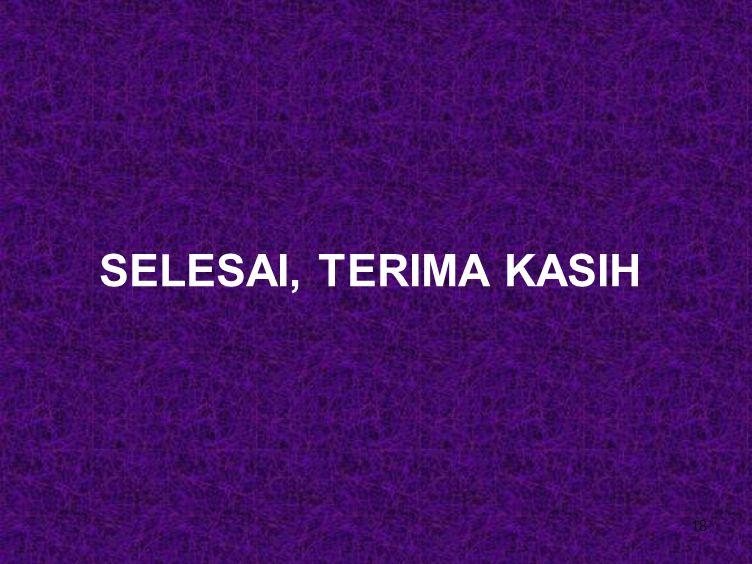 SELESAI, TERIMA KASIH 18