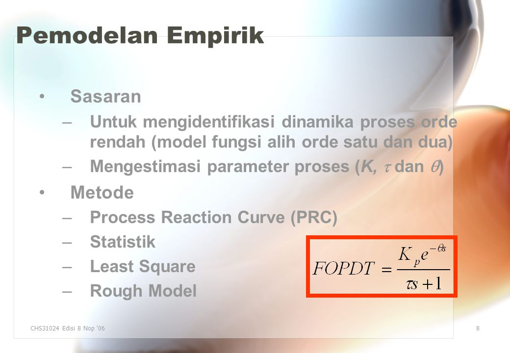 Pemodelan Empirik – WORKSHOP 3 CHS31024 Edisi 8 Nop 06 59 We are familiar with analyzers from courses on analytical chemistry.