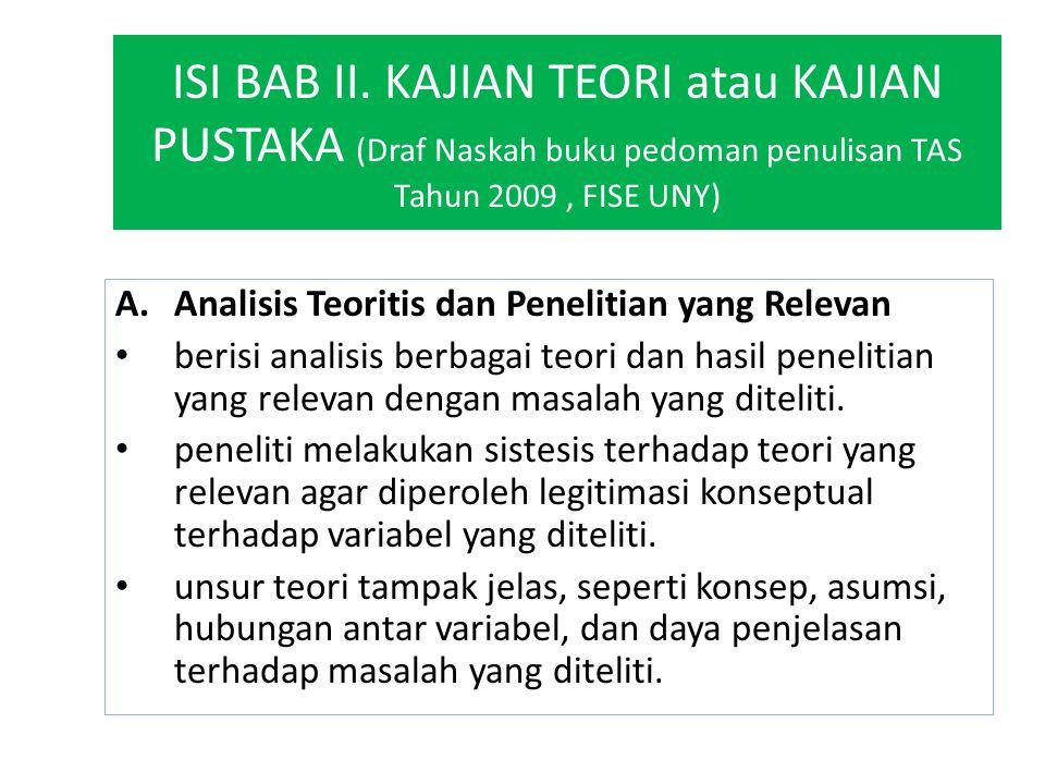 ISI BAB II. KAJIAN TEORI atau KAJIAN PUSTAKA (Draf Naskah buku pedoman penulisan TAS Tahun 2009, FISE UNY) A.Analisis Teoritis dan Penelitian yang Rel