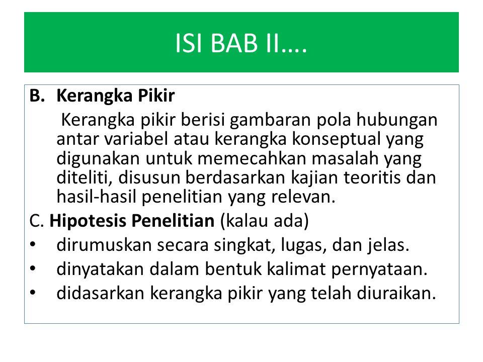 ISI BAB II…. B.Kerangka Pikir Kerangka pikir berisi gambaran pola hubungan antar variabel atau kerangka konseptual yang digunakan untuk memecahkan mas