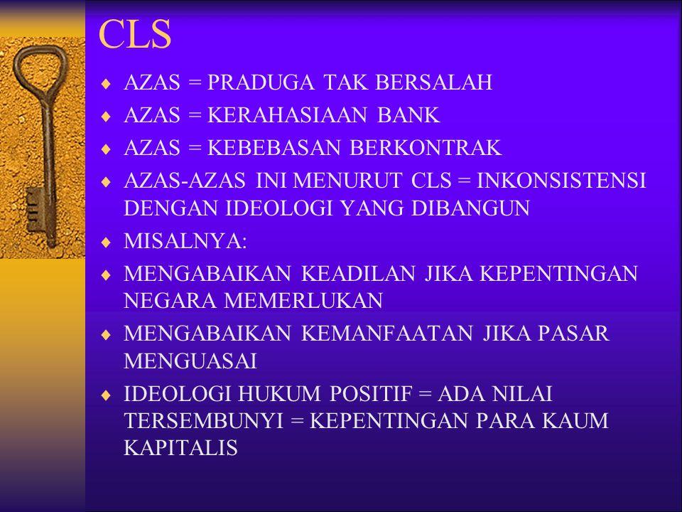 CLS  AZAS = PRADUGA TAK BERSALAH  AZAS = KERAHASIAAN BANK  AZAS = KEBEBASAN BERKONTRAK  AZAS-AZAS INI MENURUT CLS = INKONSISTENSI DENGAN IDEOLOGI
