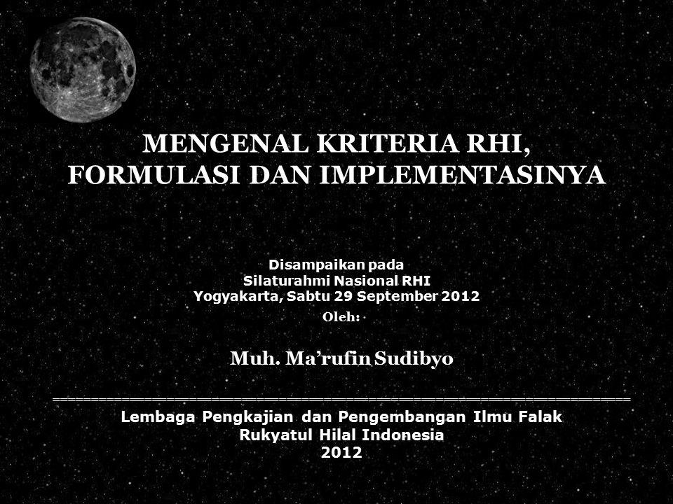 MENGENAL KRITERIA RHI, FORMULASI DAN IMPLEMENTASINYA Disampaikan pada Silaturahmi Nasional RHI Yogyakarta, Sabtu 29 September 2012 Oleh: Muh. Ma'rufin