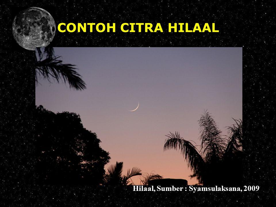 CONTOH CITRA HILAAL Hilaal, Sumber : Syamsulaksana, 2009