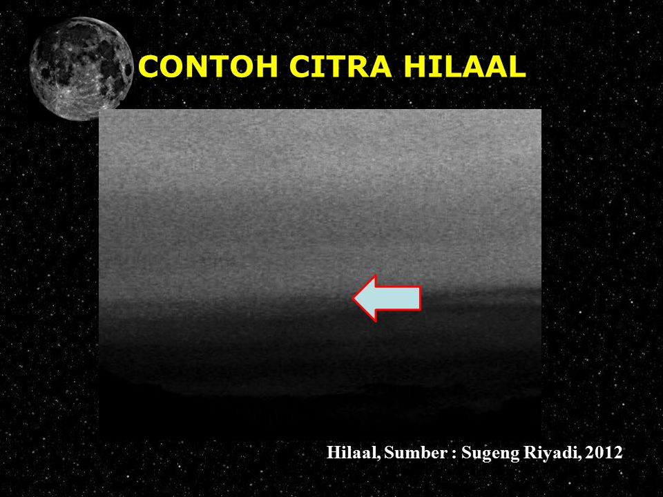 CONTOH CITRA HILAAL Hilaal, Sumber : Sugeng Riyadi, 2012