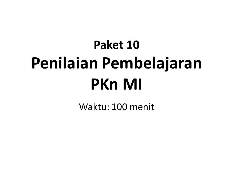 Paket 10 Penilaian Pembelajaran PKn MI Waktu: 100 menit