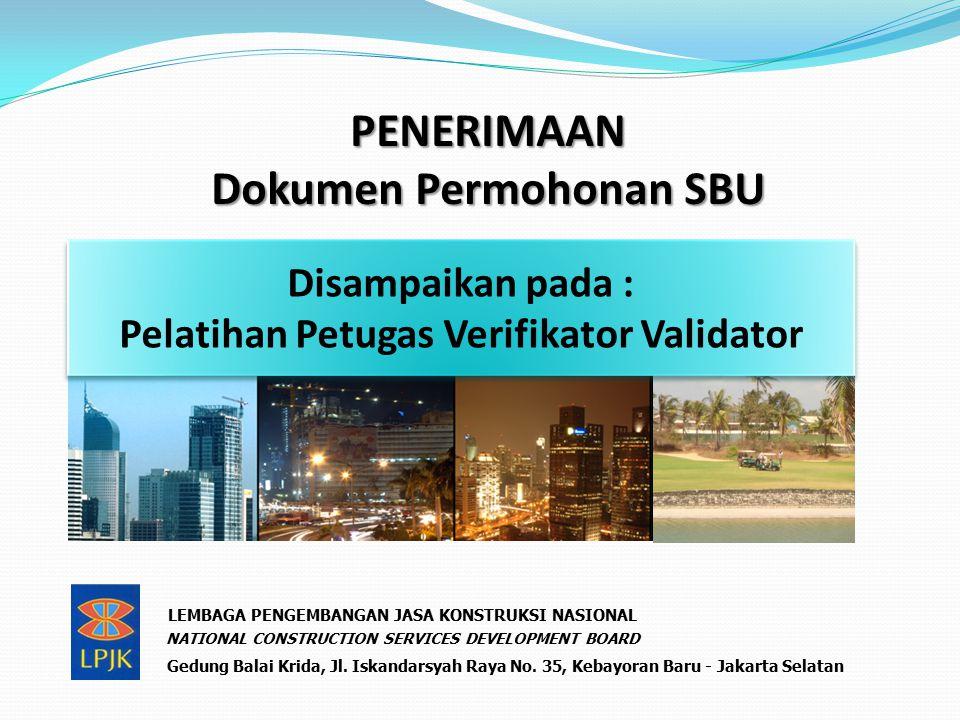 Mekanisme Sertifikasi Permohonan SBU Mekanisme sertifikasi usaha jasa konstruksi terbagi dalam 4 (empat) bagian yaitu : 1.Pemeriksaan kelengkapan berkas dokumen permohonan, 2.Penelitian kelengkapan isi dan substansi setiap berkas yang kemudian disebut sebagai kegiatan verifikasi , 3.Pemeriksaan keabsahan setiap berkas yang kemudian disebut sebagai kegiatan validasi 4.Penilaian kelayakan klasifikasi dan kualifikasi terhadap permohonan klasifikasi dan kualifikasi badan usaha.
