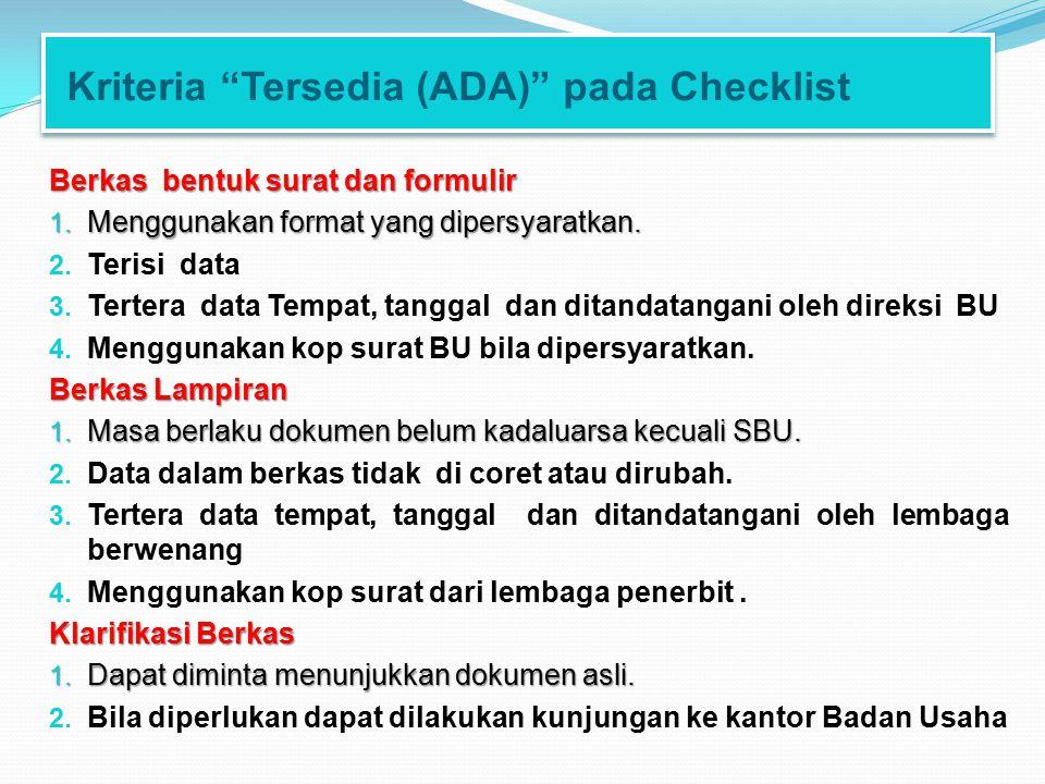 """Kriteria """"Tersedia (ADA)"""" pada Checklist Berkas bentuk surat dan formulir 1. Menggunakan format yang dipersyaratkan. 2. Terisi data 3. Tertera data Te"""
