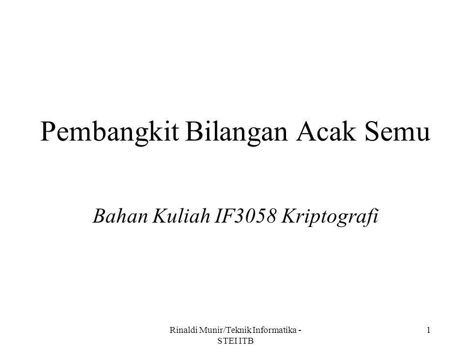 Rinaldi Munir/Teknik Informatika - STEI ITB 1 Pembangkit Bilangan Acak Semu Bahan Kuliah IF3058 Kriptografi