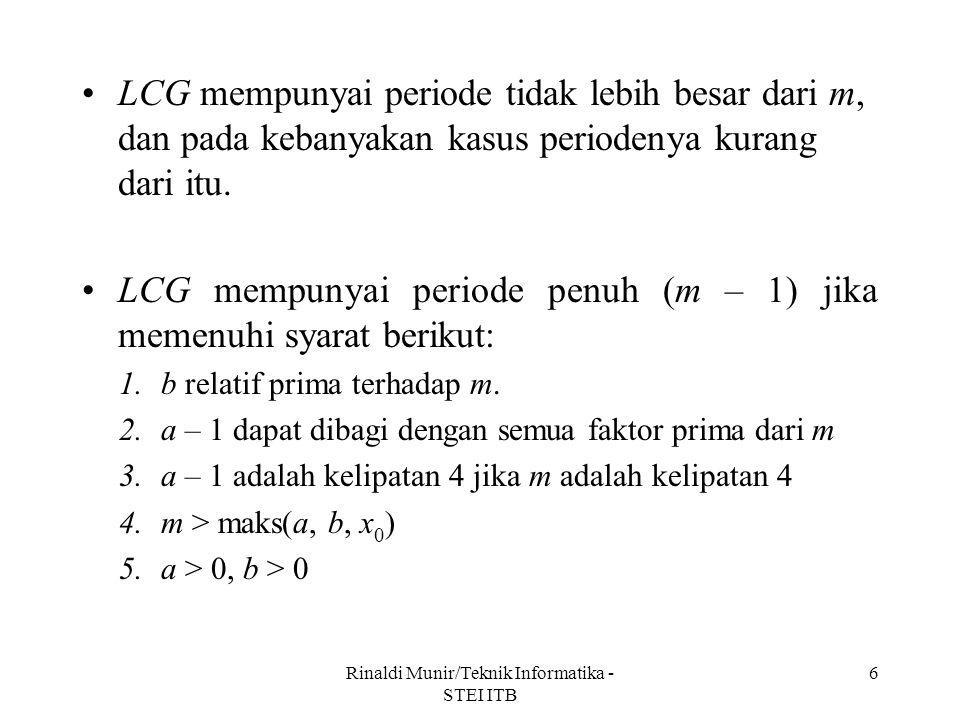 6 LCG mempunyai periode tidak lebih besar dari m, dan pada kebanyakan kasus periodenya kurang dari itu. LCG mempunyai periode penuh (m – 1) jika memen