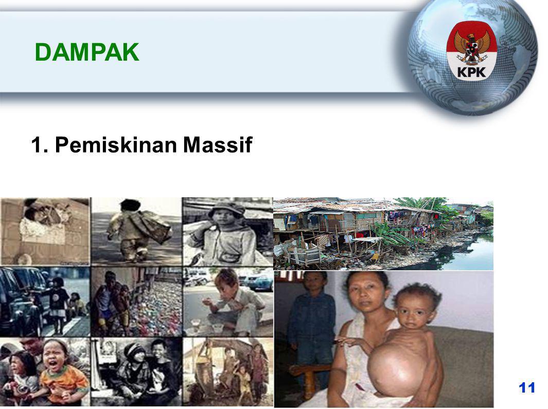 DAMPAK 11 1. Pemiskinan Massif