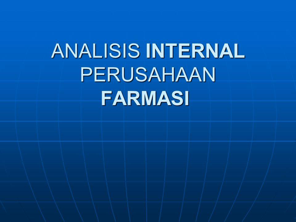 ANALISIS INTERNAL PERUSAHAAN FARMASI ANALISIS INTERNAL PERUSAHAAN FARMASI