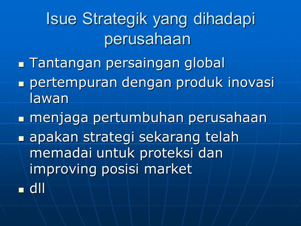 Isue Strategik yang dihadapi perusahaan Isue Strategik yang dihadapi perusahaan Tantangan persaingan global Tantangan persaingan global pertempuran de
