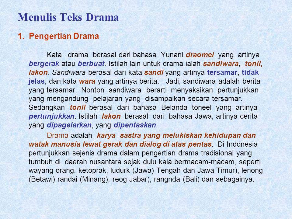 Menulis Teks Drama Kata drama berasal dari bahasa Yunani draomei yang artinya bergerak atau berbuat.