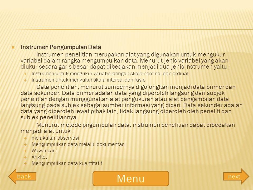  Instrumen Pengumpulan Data Instrumen penelitian merupakan alat yang digunakan untuk mengukur variabel dalam rangka mengumpulkan data. Menurut jenis