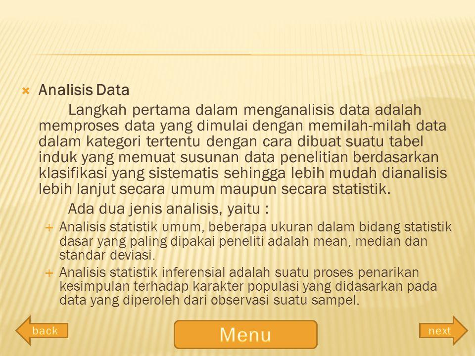  Analisis Data Langkah pertama dalam menganalisis data adalah memproses data yang dimulai dengan memilah-milah data dalam kategori tertentu dengan ca