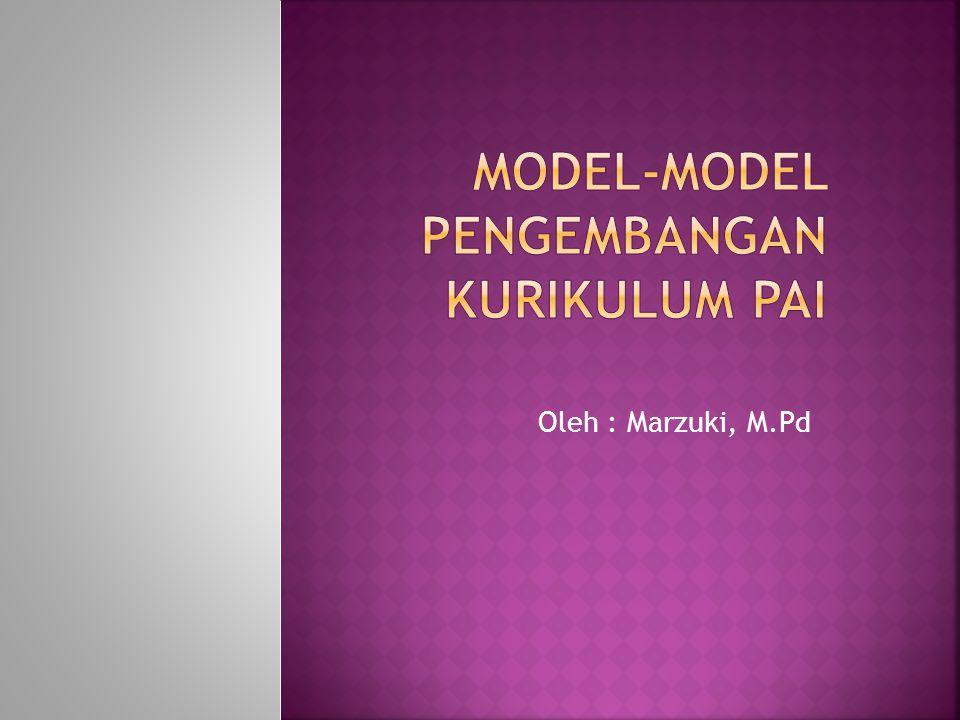  Adalah model pengembangan kurikulum yang dilakukan oleh pelaksana pendidikan tingkat lapangan (sekolah/madrasah).