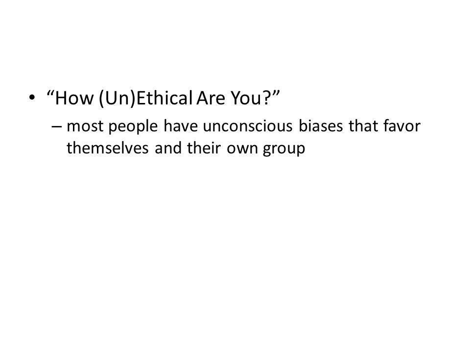 """""""How (Un)Ethical Are You?"""" – most people have unconscious biases that favor themselves and their own group"""