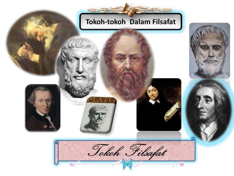 Tokoh-tokoh Dalam Filsafat Tokoh Filsafat