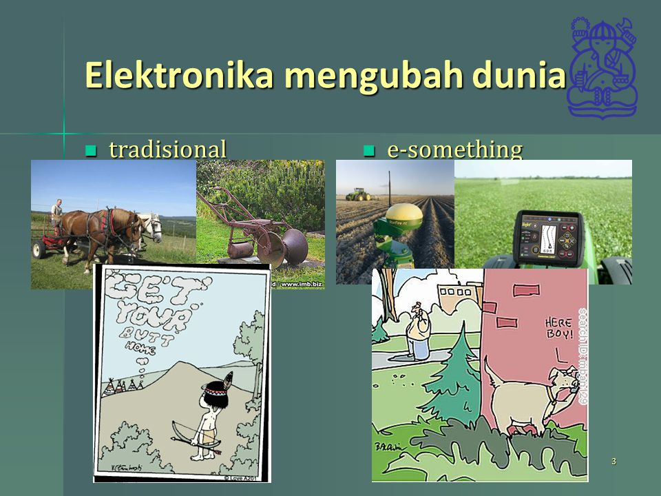 Elektronika mengubah dunia tradisional tradisional e-something e-something 3