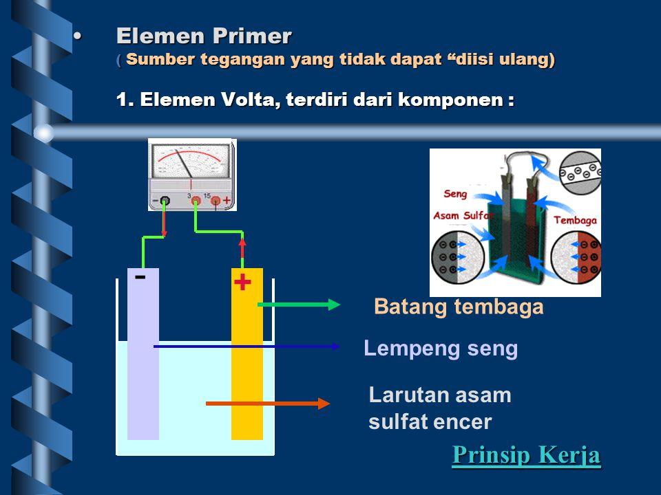 Elemen PrimerElemen Primer ( Sumber tegangan yang tidak dapat diisi ulang) 1.