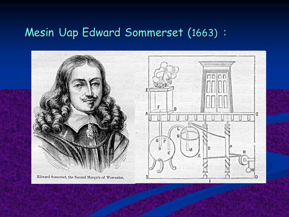 Mesin Uap Edward Sommerset ( 1663) :