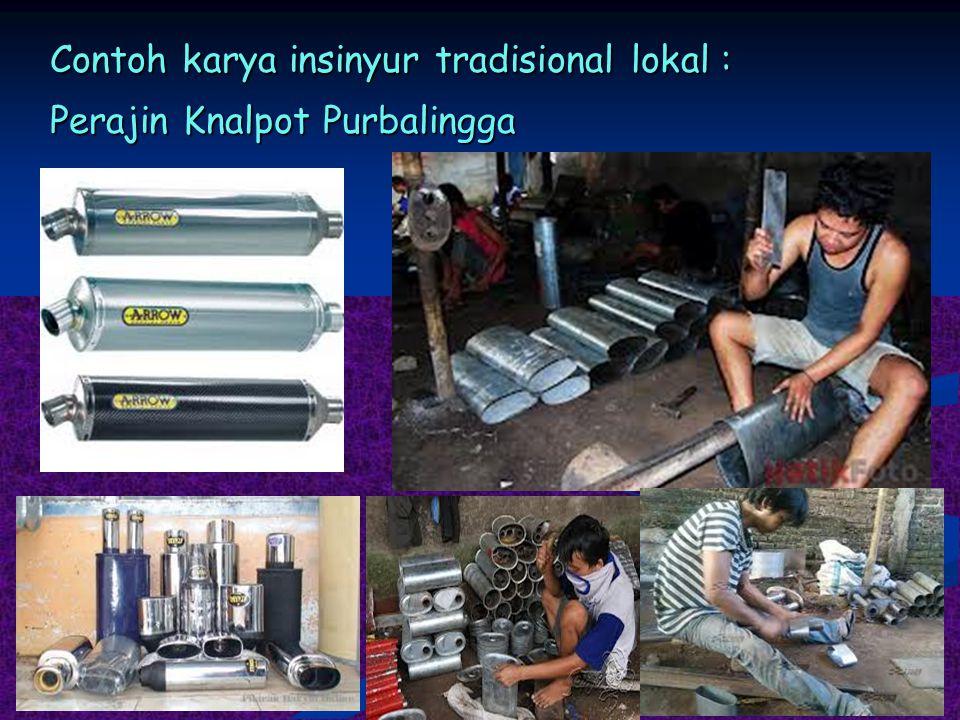 Contoh karya insinyur tradisional lokal : Perajin Knalpot Purbalingga