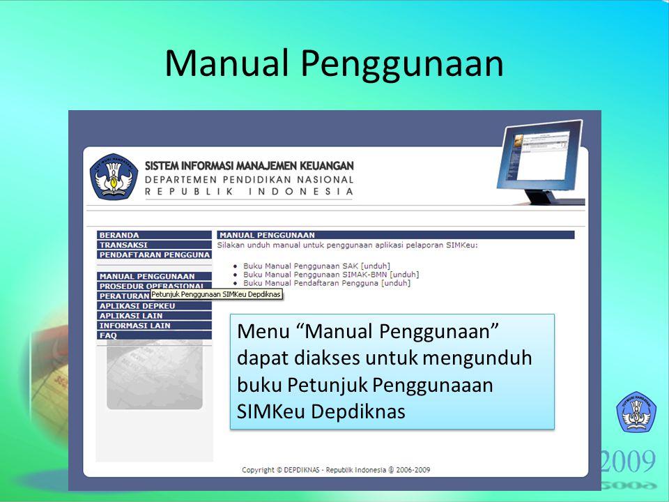 "Manual Penggunaan Menu ""Manual Penggunaan"" dapat diakses untuk mengunduh buku Petunjuk Penggunaaan SIMKeu Depdiknas Menu ""Manual Penggunaan"" dapat dia"