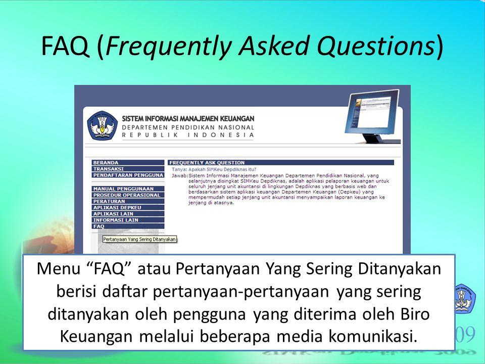 "FAQ (Frequently Asked Questions) Menu ""FAQ"" atau Pertanyaan Yang Sering Ditanyakan berisi daftar pertanyaan-pertanyaan yang sering ditanyakan oleh pen"