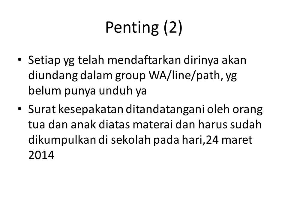 Penting (2) Setiap yg telah mendaftarkan dirinya akan diundang dalam group WA/line/path, yg belum punya unduh ya Surat kesepakatan ditandatangani oleh