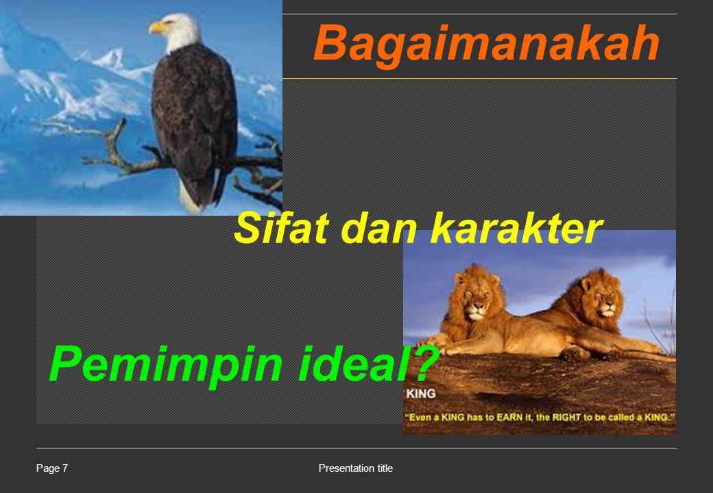 Presentation titlePage 7 Bagaimanakah Sifat dan karakter Pemimpin ideal