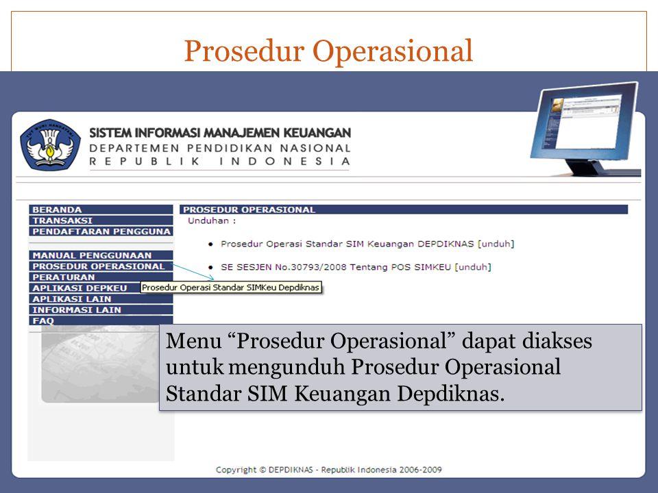 """Prosedur Operasional Menu """"Prosedur Operasional"""" dapat diakses untuk mengunduh Prosedur Operasional Standar SIM Keuangan Depdiknas."""