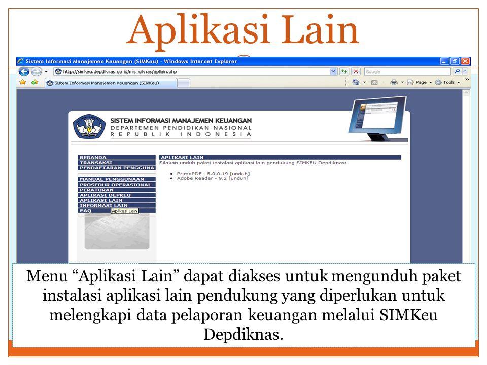 "Aplikasi Lain Menu ""Aplikasi Lain"" dapat diakses untuk mengunduh paket instalasi aplikasi lain pendukung yang diperlukan untuk melengkapi data pelapor"