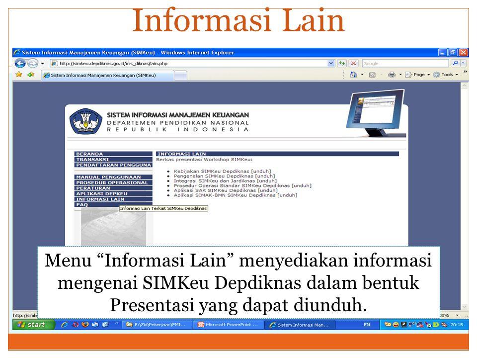 """Informasi Lain Menu """"Informasi Lain"""" menyediakan informasi mengenai SIMKeu Depdiknas dalam bentuk Presentasi yang dapat diunduh."""